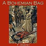 A Bohemian Bag   F. Anstey