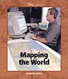 Mapping the World, Walter Oleksy, 0531166368