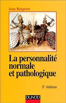 La Personnalité normale et pathologique par Bergeret