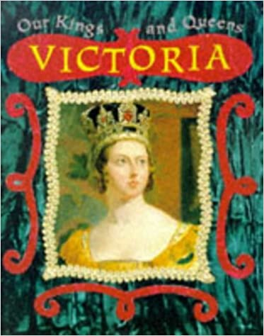 Victoria (Our Kings and Queens)
