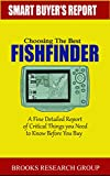 Choosing The Best Fishfinder: A Fine Detailed Report Of Things to Know Before Buy, Reviews on Humminbird Fishfinders, Garmin Fishfinders,Lowrance Fishfinders,Deeper Fishfinders