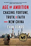 download ebook age of ambition: chasing fortune, truth, and faith in the new china by evan osnos (5-may-2015) paperback pdf epub