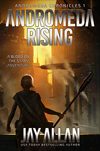Andromeda Rising: A Blood on the Stars Adventure (Andromeda Chronicles Book 1) by [Allan, Jay]