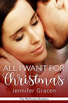 All I Want for Christmas (The McKinnon Brothers Book 1) by [Gracen, Jennifer]