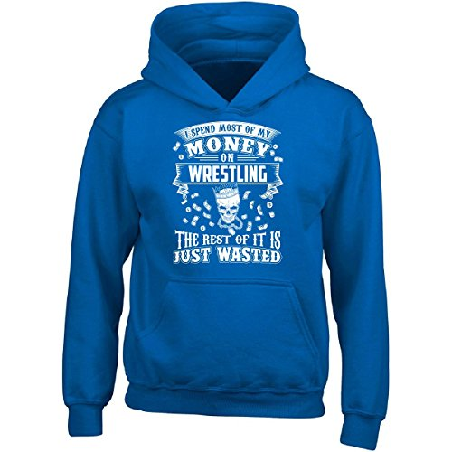 Spend Most Of My Money On Wrestling The Rest Is Wasted - Adult Hoodie L Royal by Brands Banned