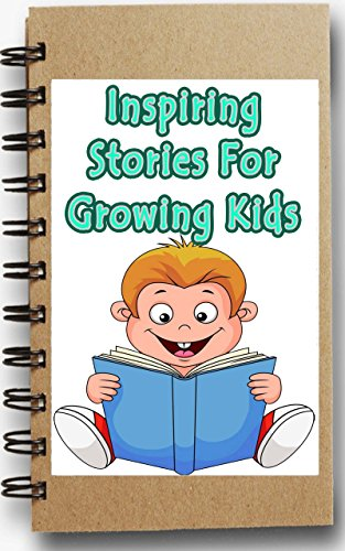 Inspiring Stories for Growing Kids: 14 Fun Short Stories with