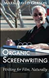 img - for Organic Screenwriting: Writing for Film, Naturally book / textbook / text book