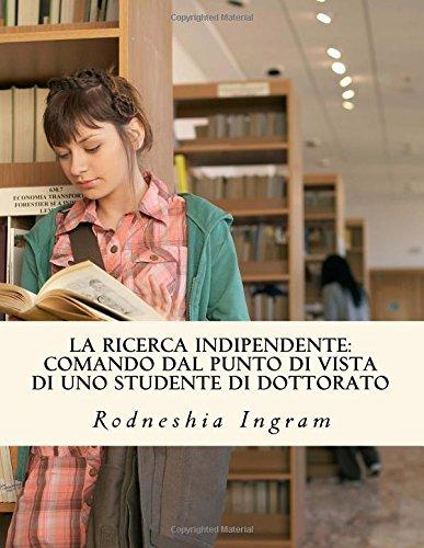 la-ricerca-indipendente-comando-dal-punto-di-vista-di-uno-studente-di-dottorato-italian-edition