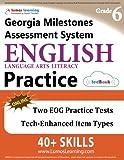 Georgia Milestones Assessment System Test Prep: Grade 6 English Language Arts Literacy (ELA) Practice Workbook and Full-length Online Assessments: GMAS Study Guide