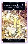 La légende du Roi Arthur, Tome 2 : Les amours de Lancelot - Le roman de Galehaut par Boulenger
