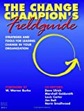 The Change Champion's Field Guide, David Ulrich and Louis Carter, 0974038806