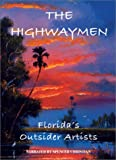 The Highwaymen Florida's Outsider Artists