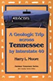 img - for Geologic Trip Across Tennessee: Interstate 40 (Outdoor Tennessee Series) book / textbook / text book