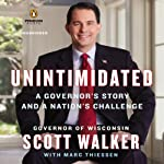 Unintimidated: A Governor's Story and a Nation's Challenge | Scott Walker,Marc Thiessen