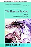 The Horses at the Gate, Mary Mackey, 0595763146