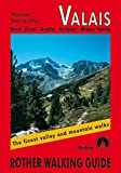 Valais West: Zinal - Arolla - Verbier - Rhone Valley. Rother Walking Guide