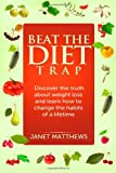 Beat the Diet Trap, Janet Matthews, 1495942031