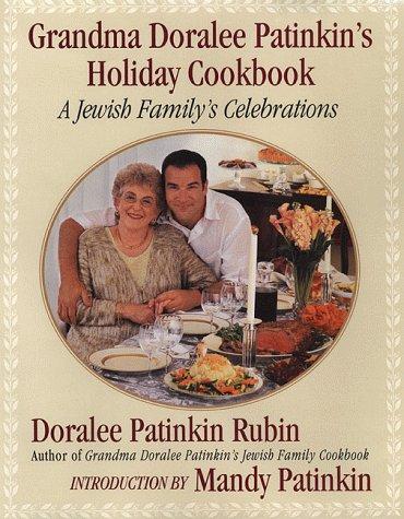 Grandma Doralee Patinkin's Holiday Cookbook: A Jewish Family's Celebrations by Doralee Patinkin Rubin