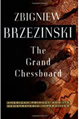 The Grand Chessboard: American Primacy And Its Geostrategic Imperatives Paperback