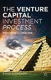 The Venture Capital Investment Process: Principles and Practice, Darek Klonowski, 1137320559