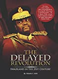 The Delayed Revolution: Swaziland in the Twenty-First Century