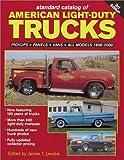 Standard Catalog of American Light-Duty Trucks: Pickups, Panels, Vans, All Models 1896-2000 (Standard Catalog of American Light-Duty Trucks, 1896-2000)
