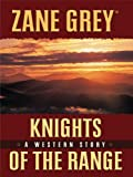 Knights of the Range, Zane Grey, 1410426114