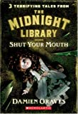 Tales from the Midnight Library: Shut Your Mouth