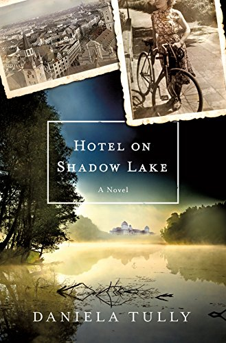 Hotel on Shadow Lake: A Novel by [Tully, Daniela]