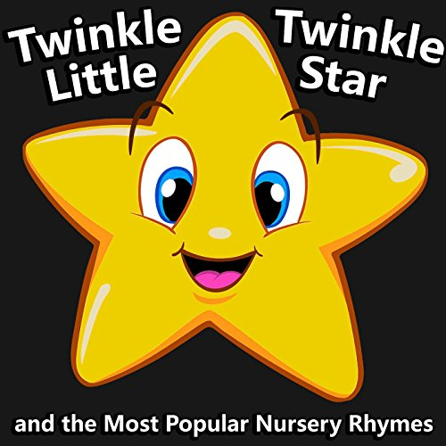 Twinkle Twinkle Little Star Rhymes (Twinkle Twinkle Little Star and the Most Popular Nursery Rhymes)