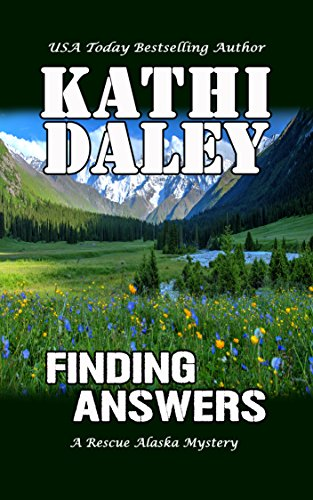 Finding Answers (A Rescue Alaska Mystery Book 2) by [Daley, Kathi]