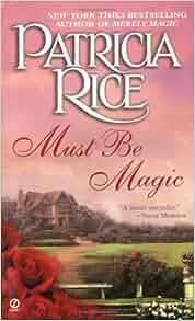 Must Be Magic: Patricia Rice: 9780451206756: Amazon.com: Books