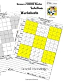 Become a Sudoku Master Solution Worksheets, David J. Hastings, 1494459345