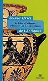 Grands textes de l'Antiquité : La Bible, l'Odyssée, l'Enéide, les Métamorphoses par Garrigue