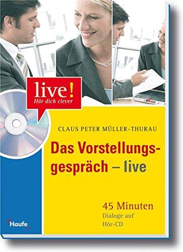 Das Vorstellungsgespräch live: 45 Minuten Dialoge auf Hör-CD (LIVE-Hör dich clever)