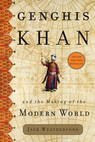 (Genghis Khan and the Making of the Modern World)