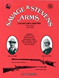 Savage & Stevens Arms: Collector's History, 5th Edition