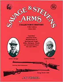 Amazon com: Savage & Stevens Arms: Collector's History, 5th Edition