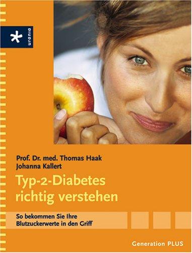 Typ-2-Diabetes richtig verstehen: So bekommen Sie Ihre Blutzuckerwerte in den Griff