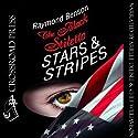 The Black Stiletto: Stars & Stripes Audiobook by Raymond Benson Narrated by Chet Williamson, Arielle DeLisle