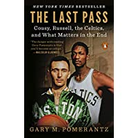 The Last Pass: Cousy, Russell, the Celtics, and What Matters in the End (English Edition)
