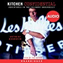Kitchen Confidential: Adventures in the Culinary Underbelly Hörbuch von Anthony Bourdain Gesprochen von: Anthony Bourdain