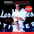 Kitchen Confidential: Adventures in the Culinary Underbelly Audiobook by Anthony Bourdain Narrated by Anthony Bourdain