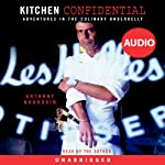 Kitchen Confidential: Adventures in the Culinary Underbelly | Anthony Bourdain