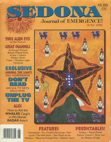 Sedona: Journal of Emergence (June 1998) Remember, This Is You Speaking to You; Etheric Celtic Tattoos: Druidic Spirals and Moon Connections; A Journey in Oneness; The Channeling Process; Subliminal Messages and the SSG (Vol. 8, No. 6)