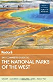 Fodor's the Complete Guide to the National Parks of the West, Fodor Travel Publications Staff, 0804142025