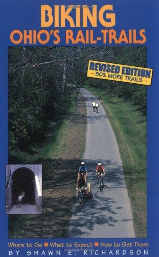 Biking Ohio's Rail-Trails: Where to Go, What to Expect, How to Get There (Biking Rail-Trails) (Best Bike Trails In Ohio)
