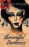 Illuminated Darkness, Joanne Efendi, 1742844081