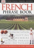 French Phrase Book (Eyewitness Travel Guides Phrase Books)
