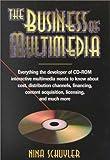 The Business of Multimedia, Nina Schuyler, 1880559315